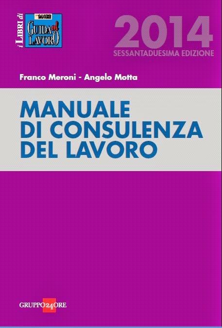 Manuale di consulenza del lavoro 2014
