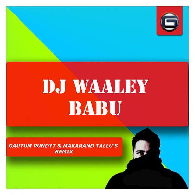 Badshah - DJ Waale Babu (Gautam Pundyt & Makarand Tallu's Remix)