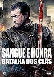 Sangue e Honra 2: Batalha dos Clãs – Dublado (2014)