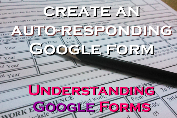 Create an Auto Responding Google Form