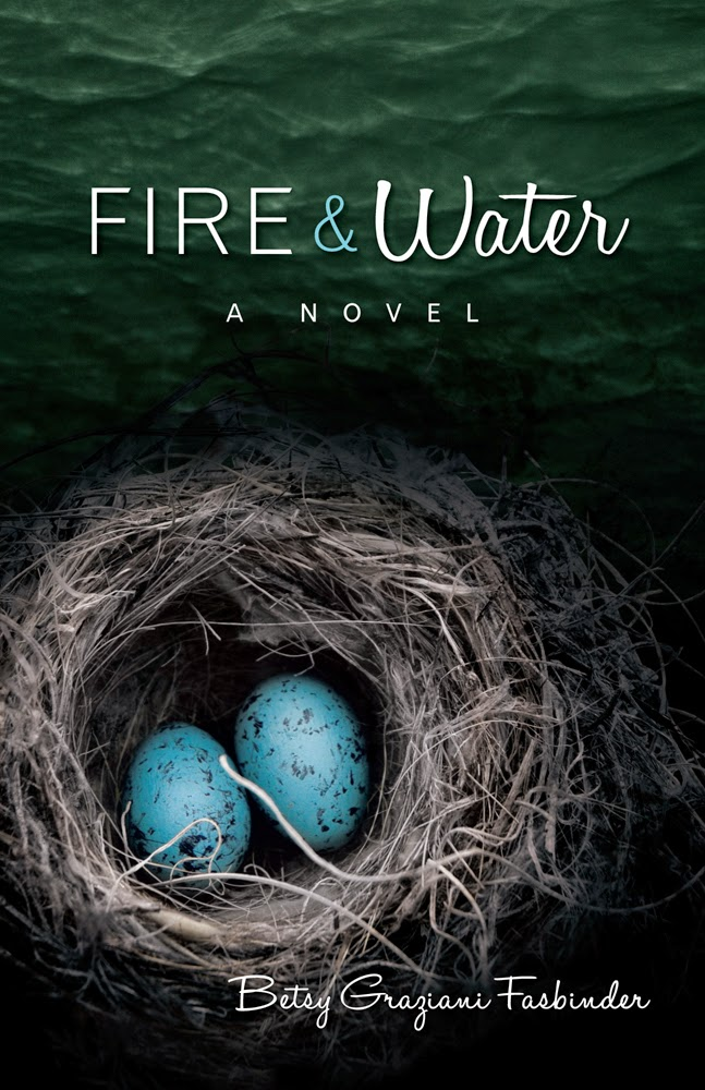 fire & water, betsy graziani fasbinder, fire and water, fire & water novel