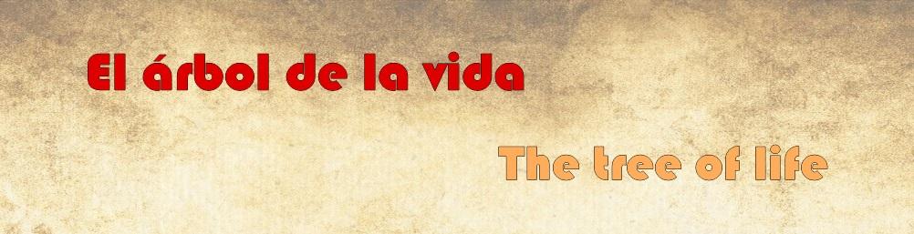 El ÁRBOL DE LA VIDA - THE TREE OF LIFE