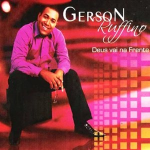 Gerson Rufino - Deus Vai Na Frente 2012