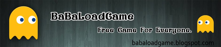BaBaLoadGame : Free Game For Download
