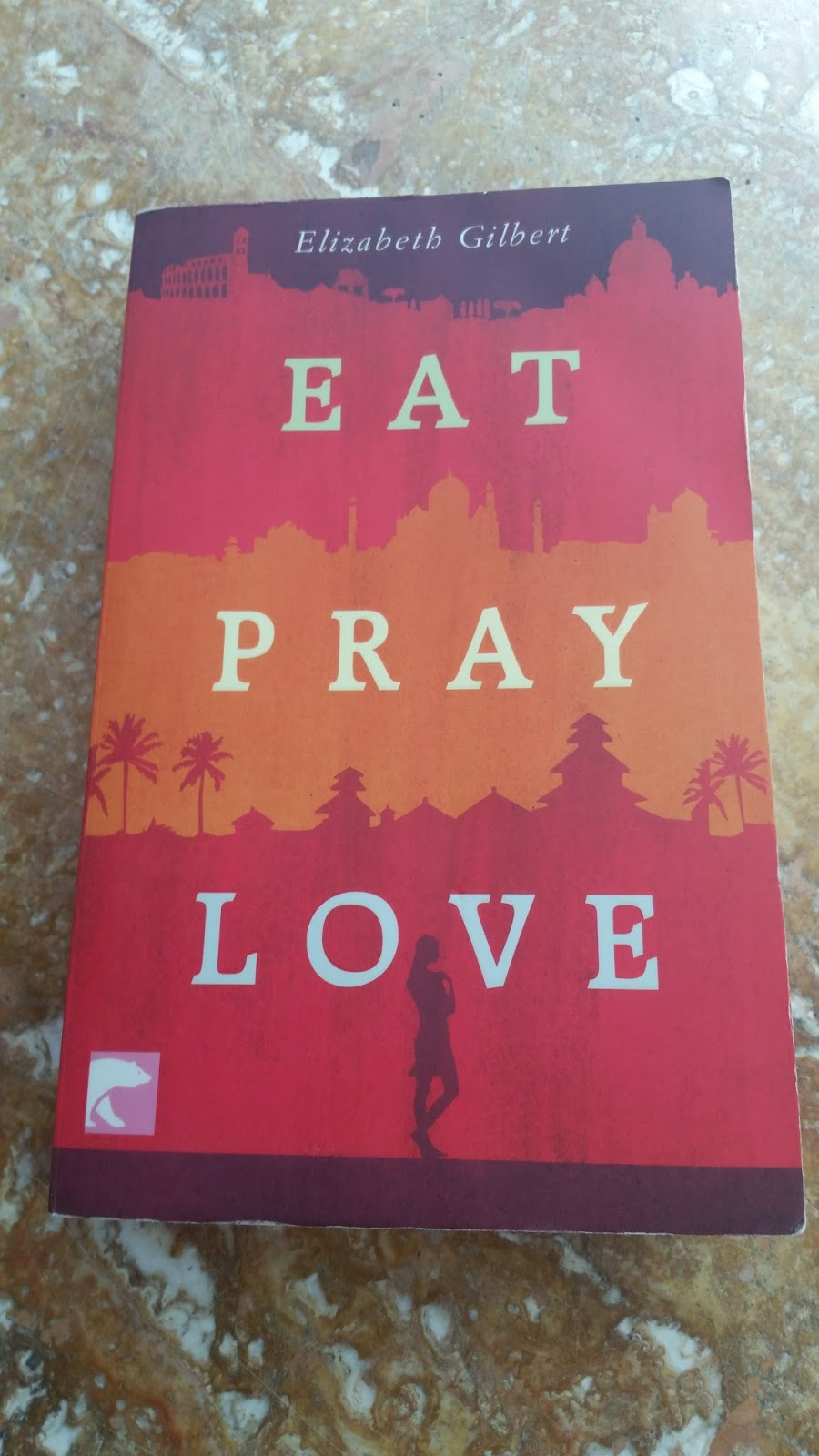 Buch: Eat. Pray. Love. - www.annitschkasblog.de