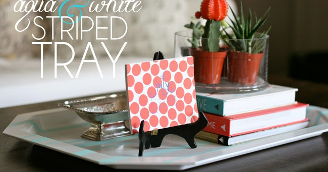 Aqua and White Striped Tray {Ralph Lauren Summer Soiree Style Series}