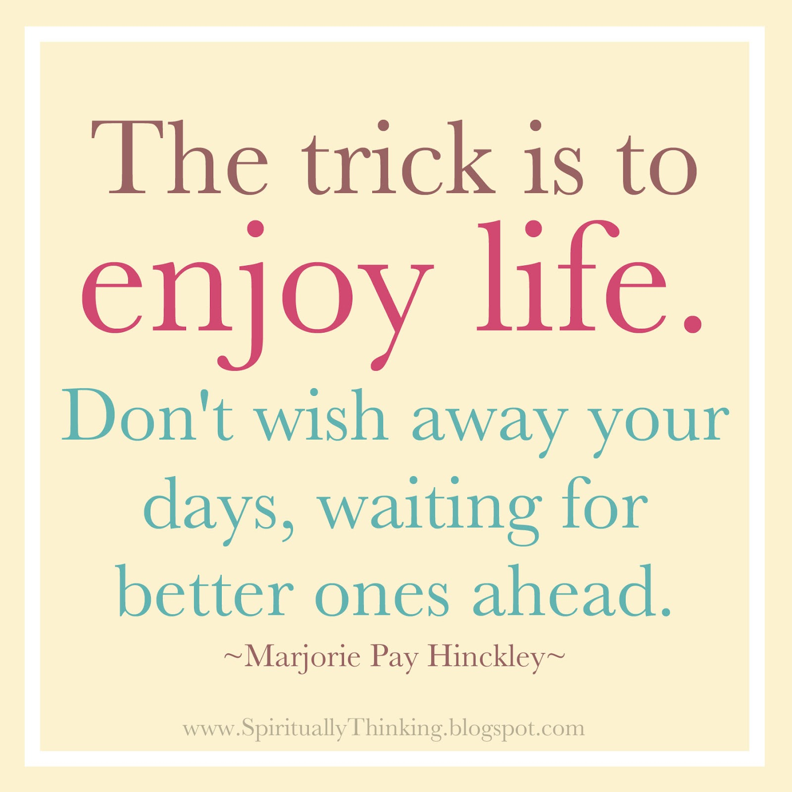And spiritually speaking enjoy life for Quotes on enjoying the day