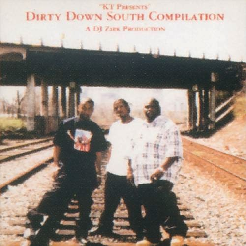 DJ Zirk & K.T. - Dirty Down South Compilation (1997)