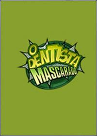 O Dentista Mascarado   1ª Episódio HDTV