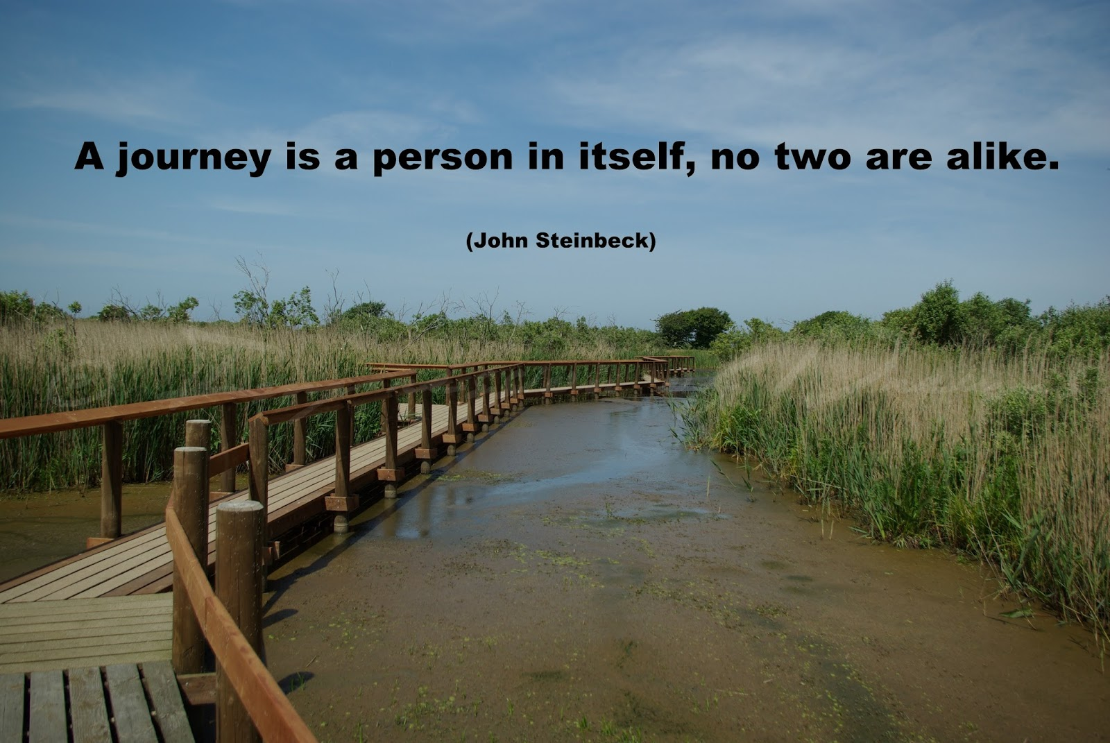 A journey is a person in itself, no two are alike