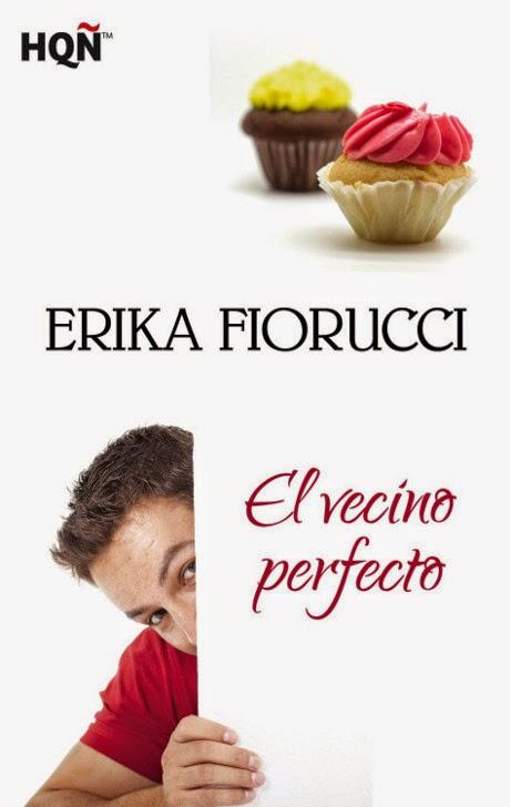 LIBRO - El vecino perfecto  Erika Fiorucci (Harlequin Iberica - 11 diciembre 2014)  Literatura - Ficción - Romántica | Edición Ebook Kindle