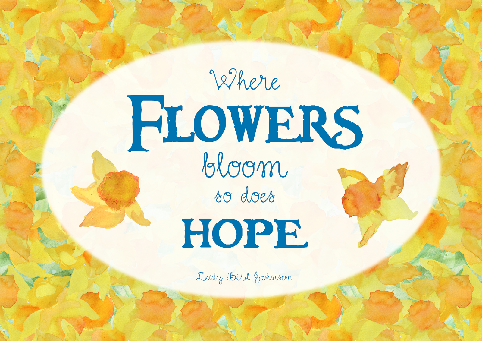 where flowers bloom so does hope Live events - nature - portraits - life events where flowers bloomso does hope.