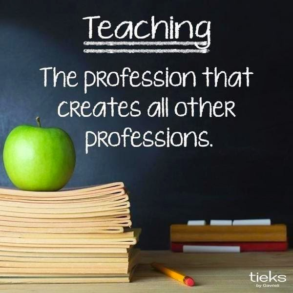 teaching is a profession that creates all other professions