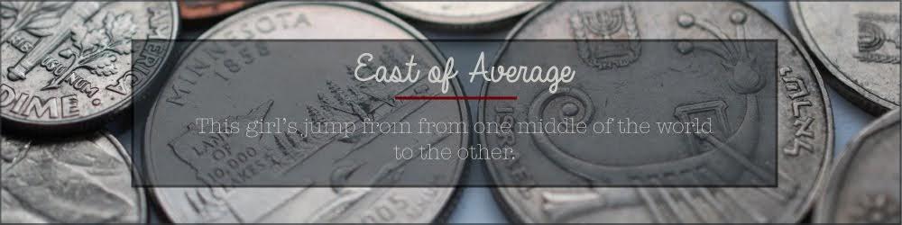 East of Average