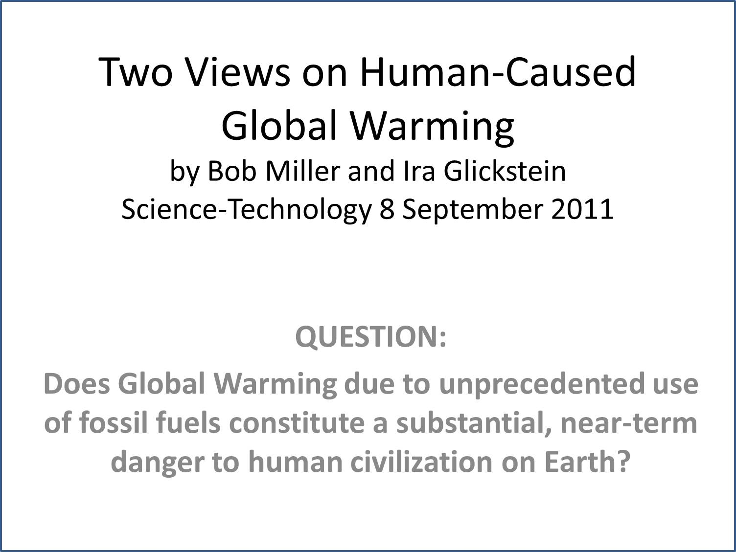 Human activity vs natural cycle. climate change debate. help please !?