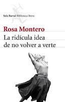 """""""La ridícula idea de no volver a verte"""" de Rosa Montero."""