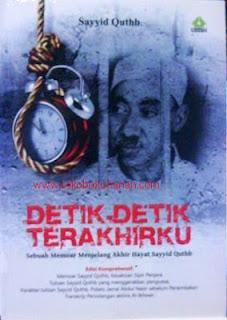 buku detik-detik terakhirku dari Sayyid Quthb