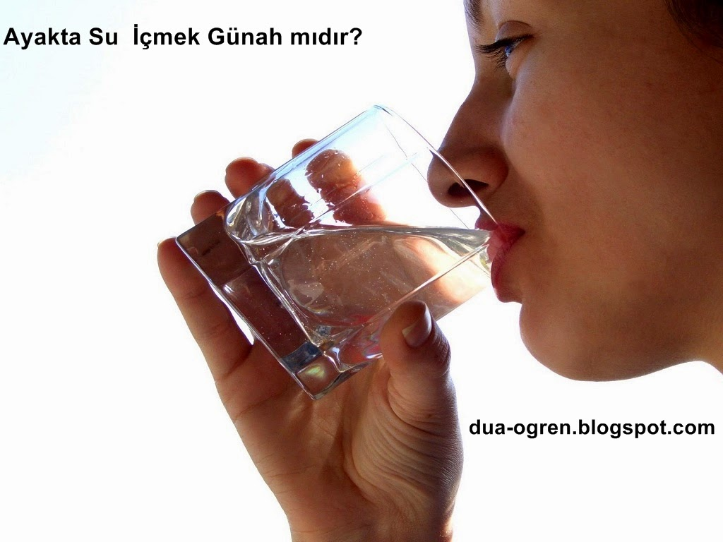 ayakta su içmek gunahmıdır
