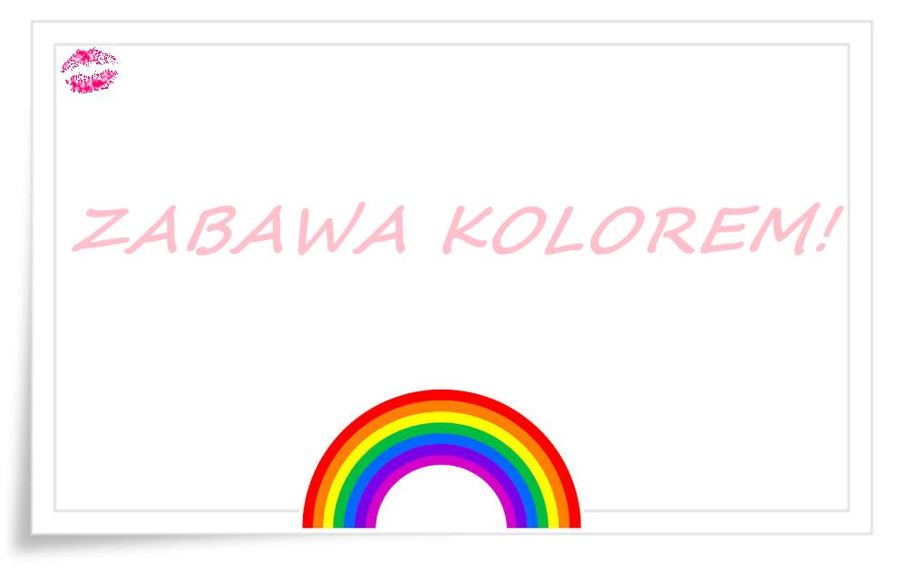 AKCJA-ZABAWA KOLOREM!:)