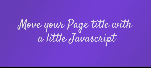 Add Moving Page Title using JavaScript Blogger