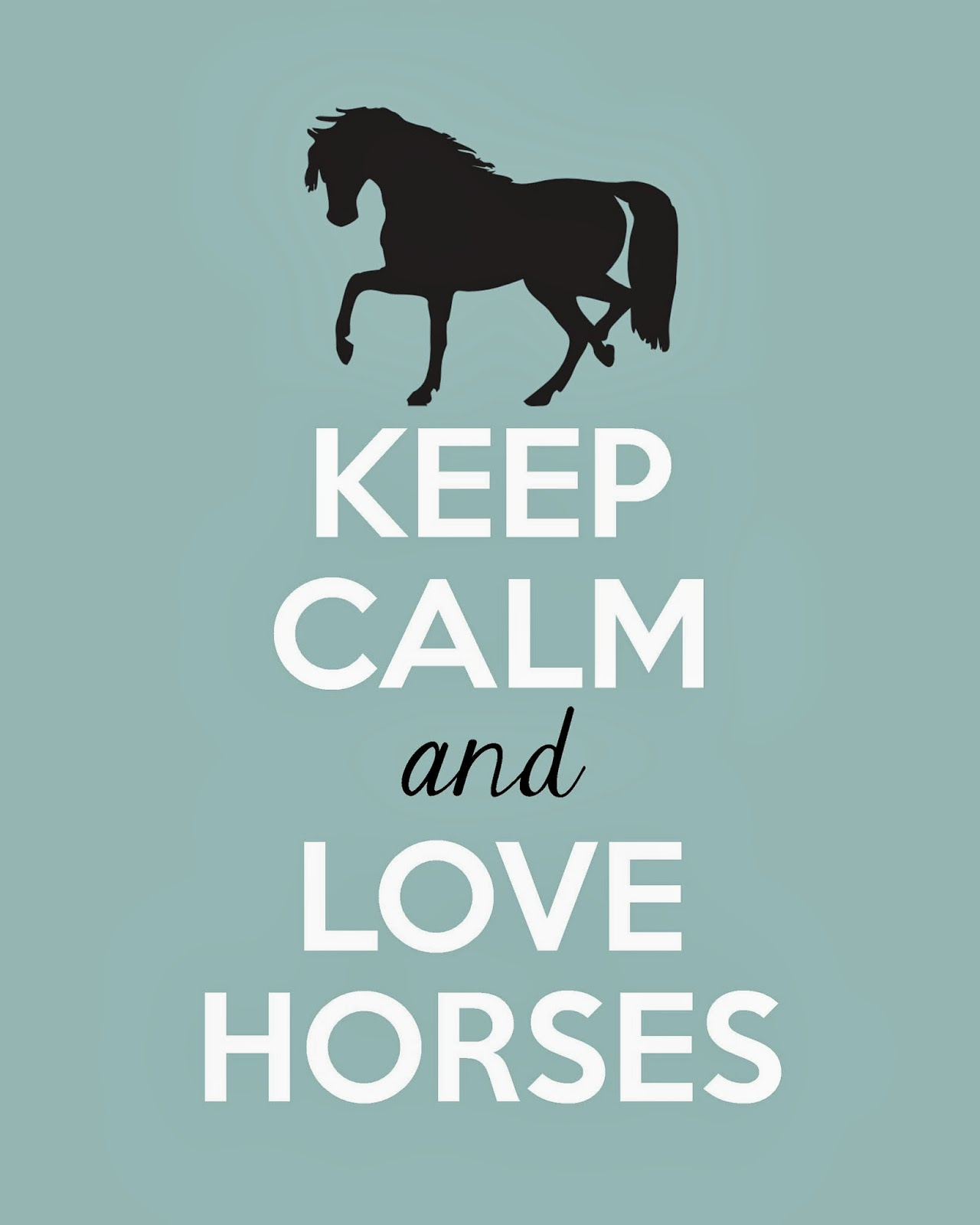 Full of Great Ideas: Keep Calm and Love Horses - Free Printable