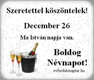 December 26 - István névnap