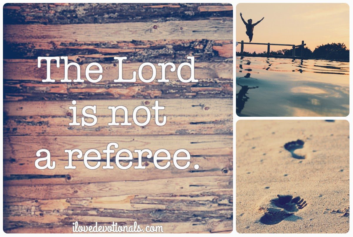 The lord is not a referee