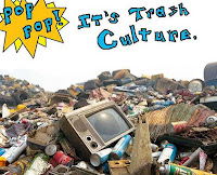 pop pop..! it's trash culture.