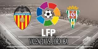 Valencia vs Cordoba