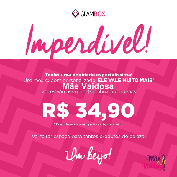 Super Promoção Glambox & Mãe Vaidosa