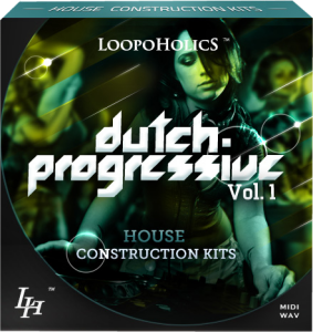 Loopoholics - Dutch Progressive Vol 1 House Construction Kits [WAV/MIDI]