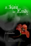 A Kiss for Emily - J P Galuska