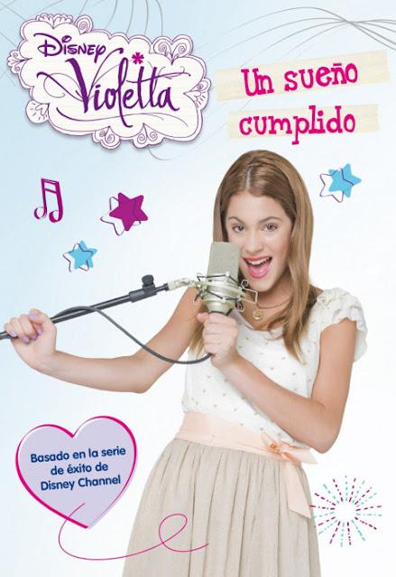 JUVENIL: Violetta : Un sueño cumplido (libro 4) [Disney, 18 Junio 2013]] portada