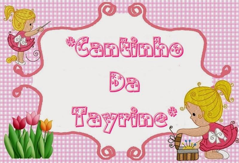 *Cantinho da Tayrine*