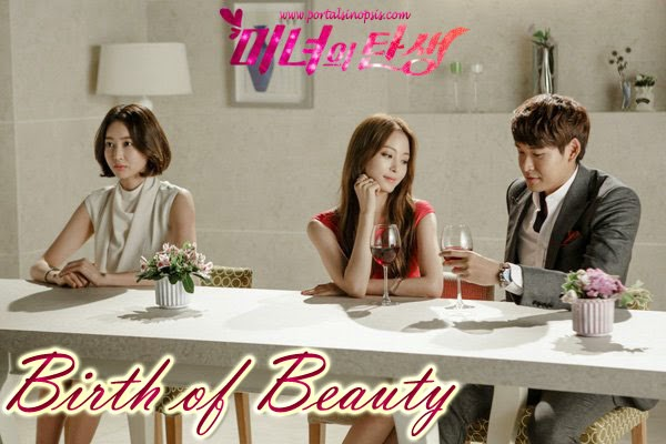 Sinopsis Drama Korea Birth of Beauty 1-20 (Tamat)