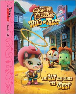 Sheriff Callie's Wild West The Cat Who Tamed the West
