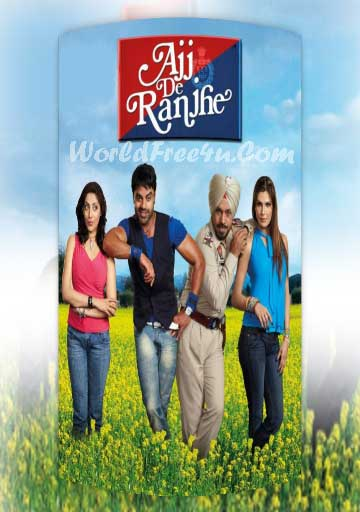 Poster Of Ajj De Ranjhe (2012) Full Punjabi Movie Free Download Watch Online At worldfree4u.com