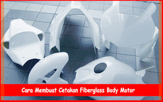 Cara Membuat Cetakan Fiberglass Body Motor