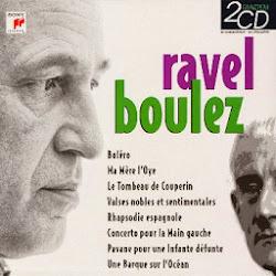 Ravel dirigé par Pierre Boulez 2 CD