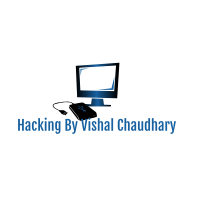 Hacking By Vishal Chaudhary