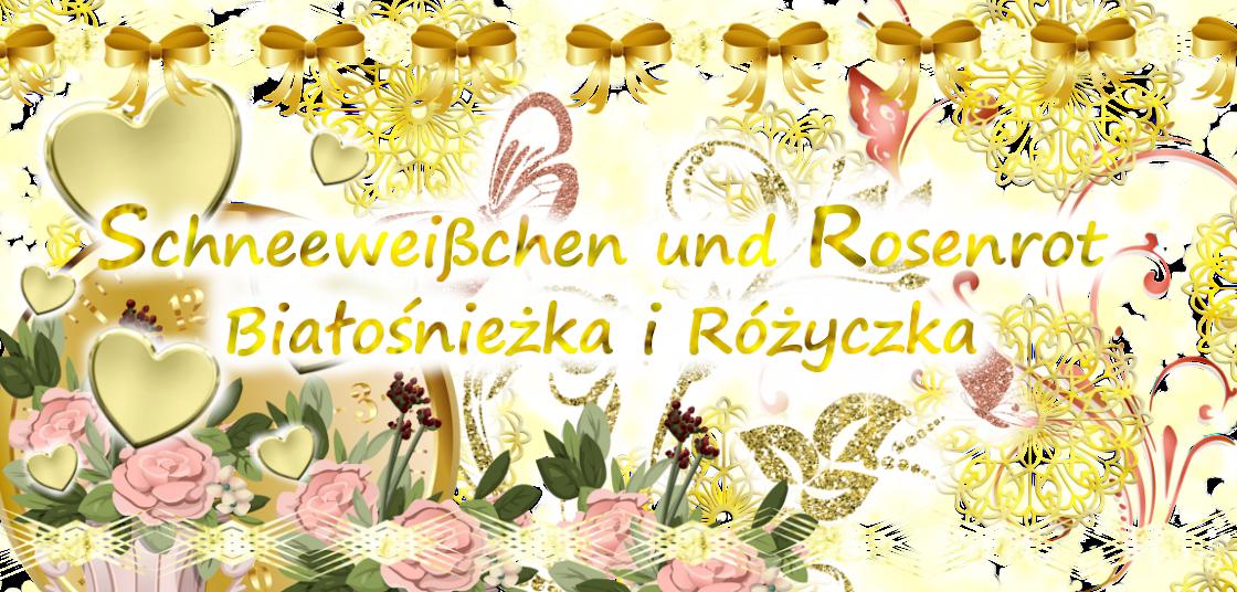 Białośnieżka i Różyczka - Schneeweißchen und Rosenrot