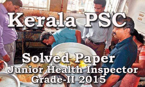 Kerala PSC Solved Paper - Junior Health Inspector Grade-II 2015