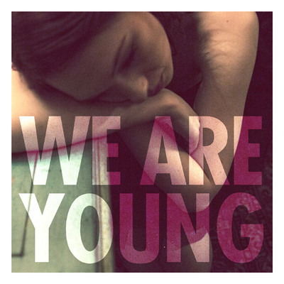 Fun%2BFt.%2BJanelle%2BMonae%2B %2BWe%2BAre%2BYoung%2BLyrics Fun. – We Are Young part. Janelle Monáe