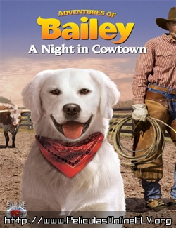 Adventures of Bailey: A Night in Cowtown (2013) pelicula hd online