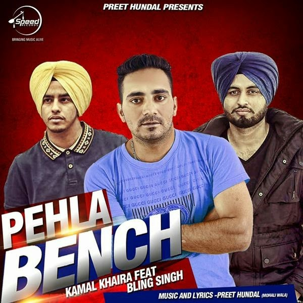 Pehla Bench - Feat Bling Singh - Kamal Khaira