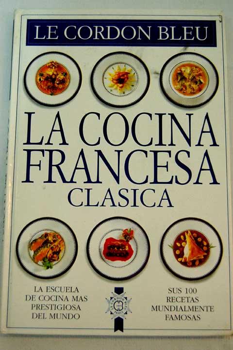 El Rincon De La Gastronomia Cocina Clasica Francesa - Cocina-clasica