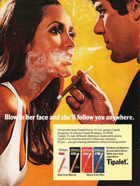 Vintage cigarette ad: Blow her face and she'll follow you anywhere - Tipalet