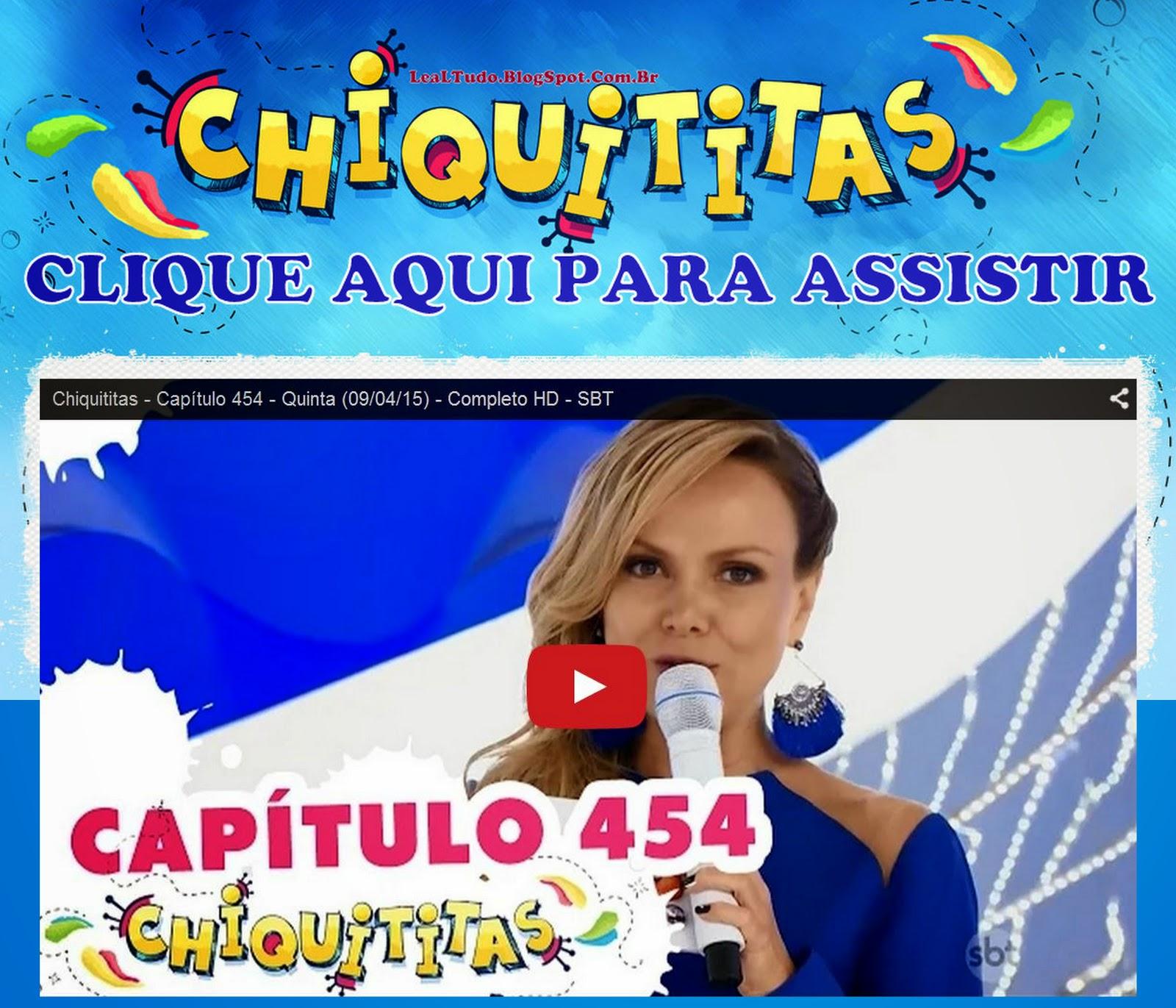 Assistir 'CHIQUITITAS 2015' Dia 9 ABRIL QUINTA FEIRA Capítulo da Novela, Ler Resumo de Hoje, de Ontem, de Amanhã SBT