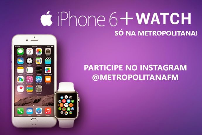 Promoção Apple Watch + iPhone 6 da Metropolitana