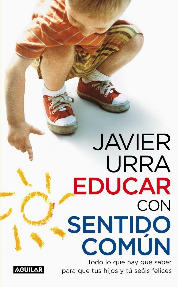 Educar con sentido común (Javier Urra)
